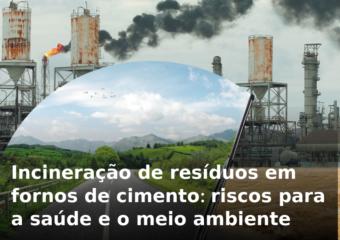 Incineração de resíduos em fornos de cimento: riscos para a saúde e o meio ambiente
